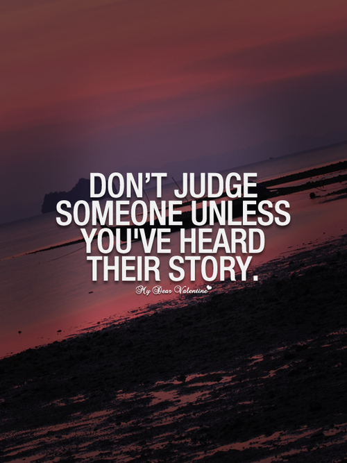 Quotes About Judge : quotes, about, judge, Sad-love-quotes-dont-judge-someone-unless-you-have-heard-their-story_large, Unsaid, Things…