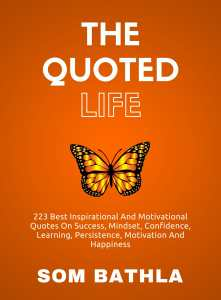 The-Quoted-Life-19-7-2017-orange-only-Version-2-1-221x300 How to Boost Confidence: 50 Best Inspirational and Motivational Quotes