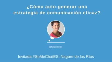 Cómo autogenerar una estrategia de comunicación #somechates