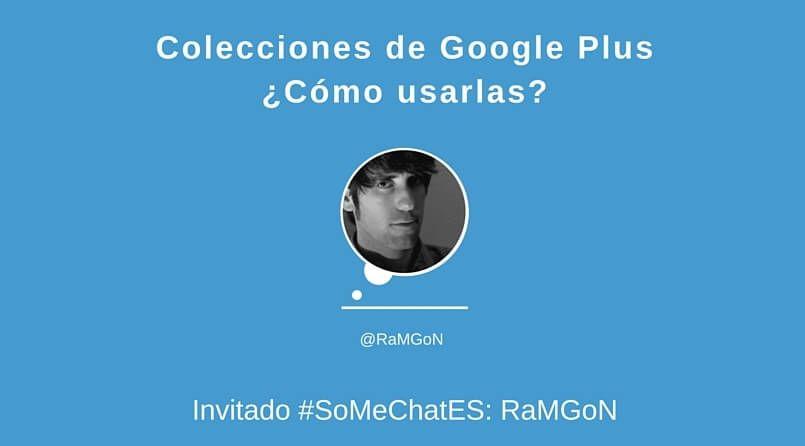 Colecciones de Google Plus Storify RaMGoN