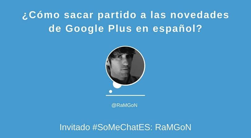 Noticias Google Plus - Twitter chat RaMGoN