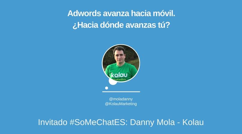 Adwords para móviles Twitter chat Danny Mola