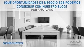 ¿Qué oportunidades de negocio B2B podemos conseguir con nuestro blog?