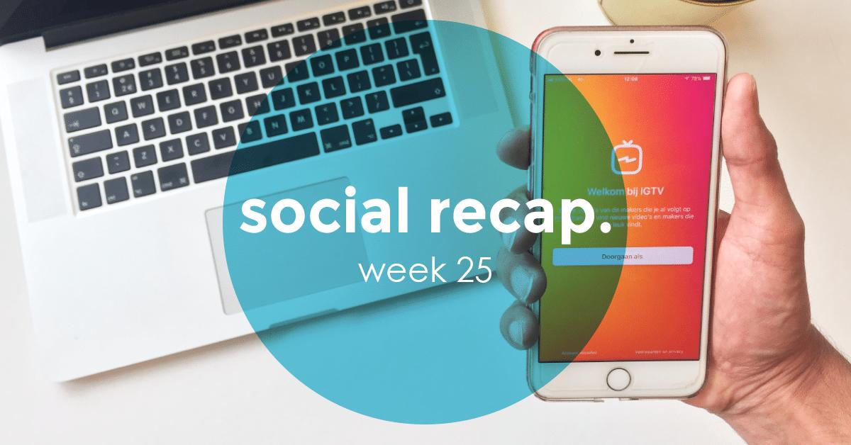 The Social Recap; week 25