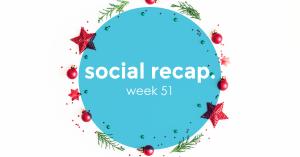 The Social Recap; week 51