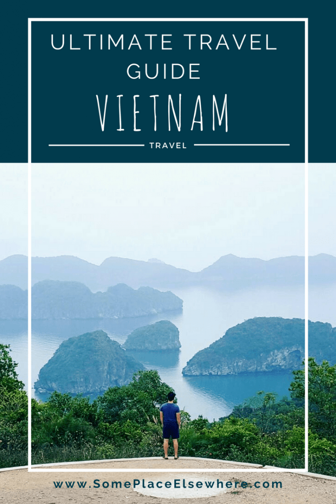 Planning a trip to Vietnam? This Ultimate Guide will help you plan your perfect itinerary for an unforgettable trip. What to do, where to stay, how to get there...and much more. - Some Place Elsewhere