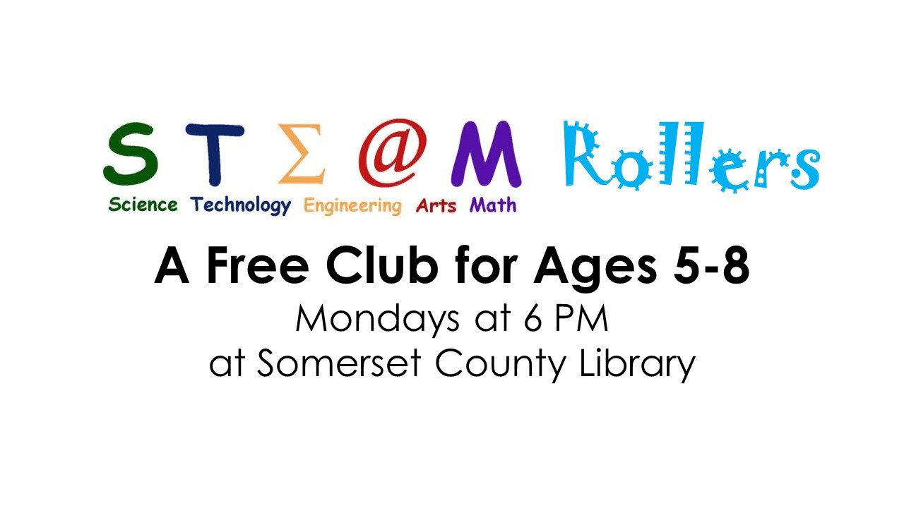 ad for STEAM Rollers, a free club for ages 5-8, meeting Mondays at 6pm at Somerset County (PA) Library
