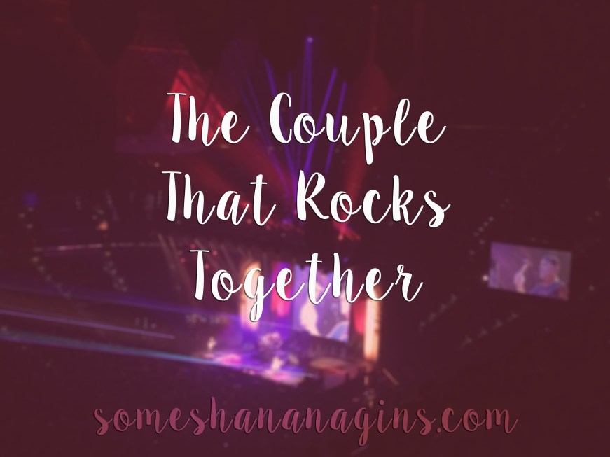 The Couple That Rocks Together - Some Shananagins