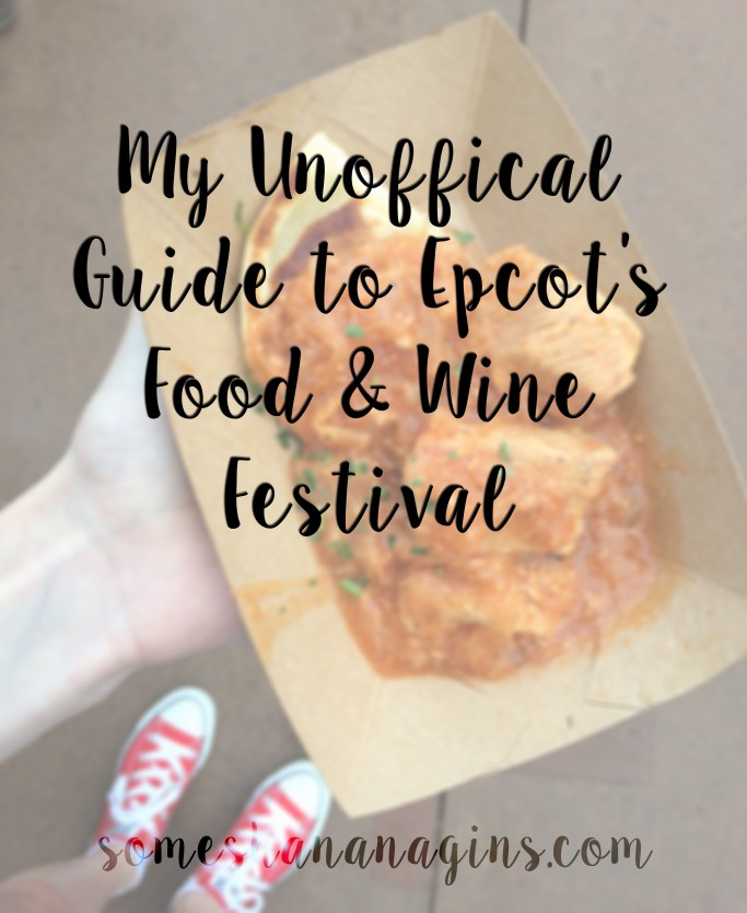 My Unofficial Guide to Epcot's Food & Wine Festival - Some Shananagins