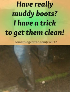 trick to get muddy boots clean