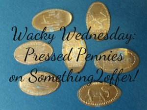 Wacky Wednesday Pressed Pennies