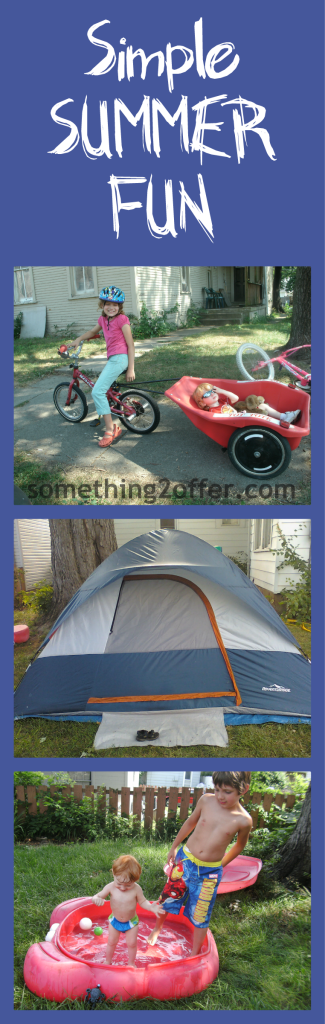 Simple Summer Fun- Bike riding, Camping, and water play