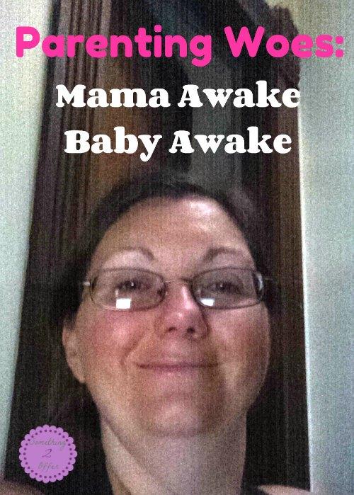 mama awake baby awake