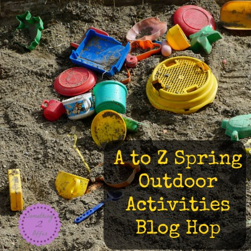 A to Z Spring Outdoor Activities Blog Hop