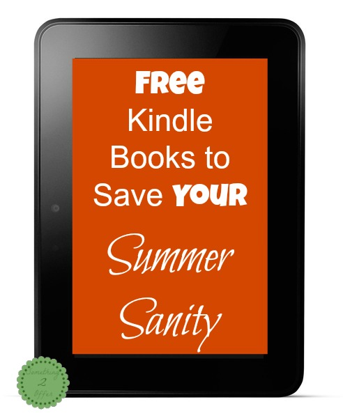 Free Kindle books to save your Summer Sanity