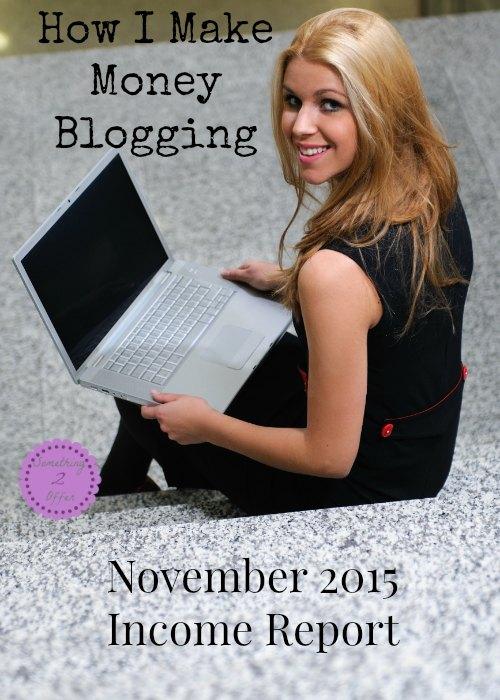 How I Make Money Blogging November 2015 Income Report