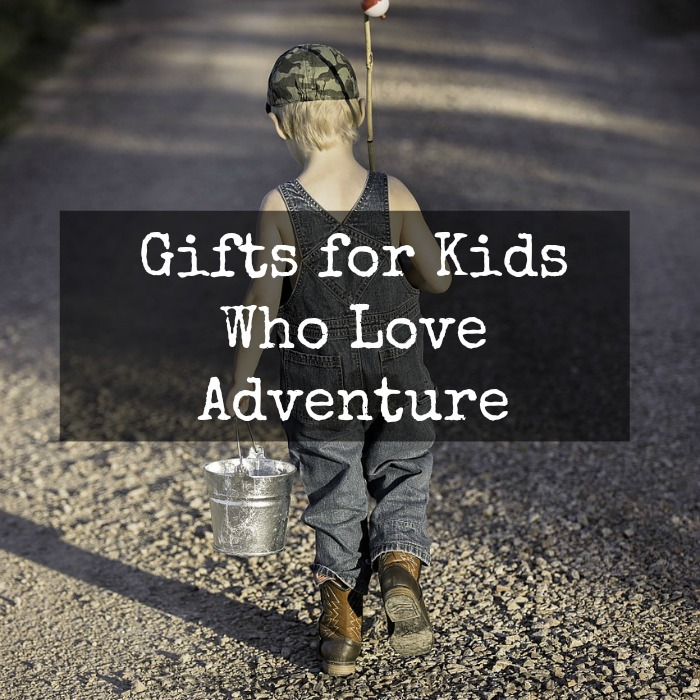 Gifts for Kids Who Love Adventure