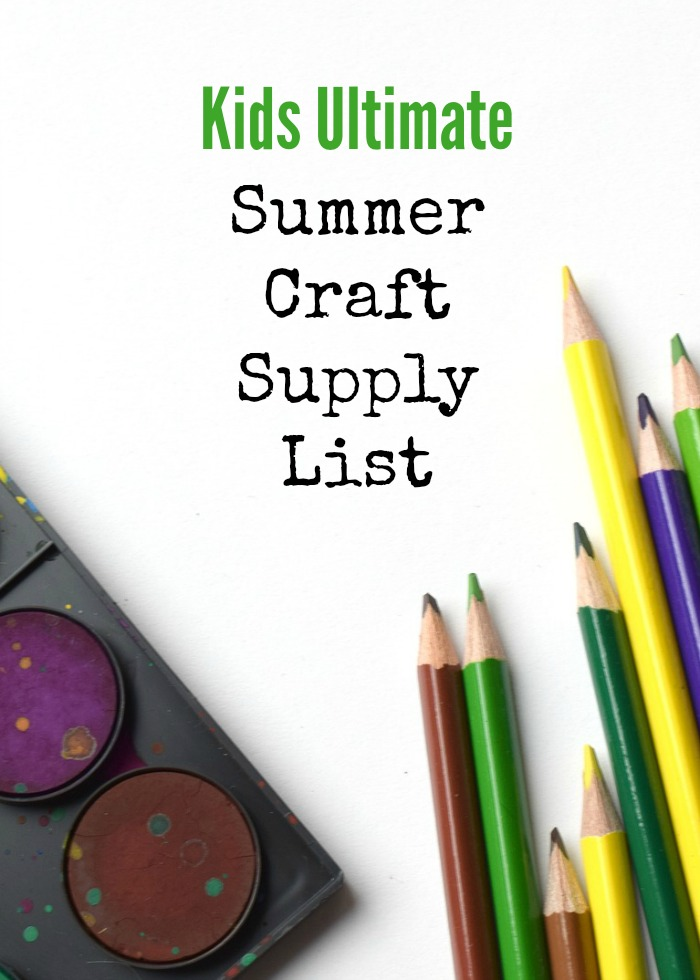 Kids Ultimate Summer Craft Supply List