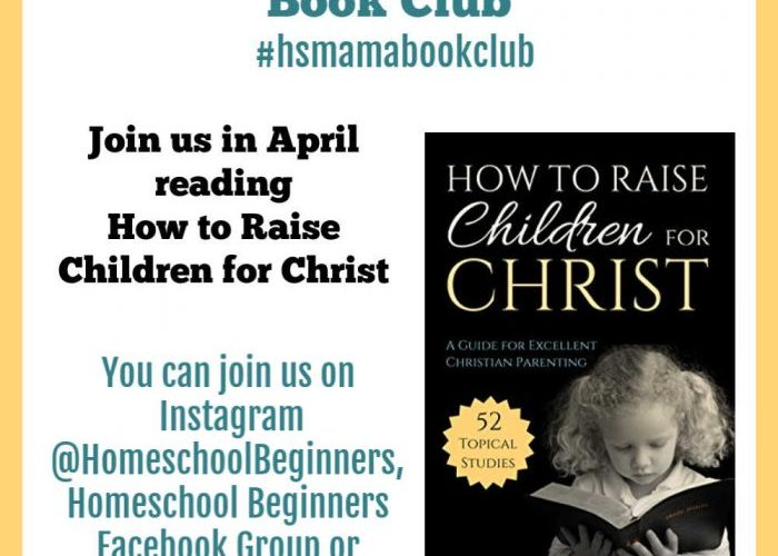 April Homeschool Mamas Book Club: How to Raise Children for Christ