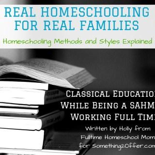Real Homeschool Classical SAHM Working