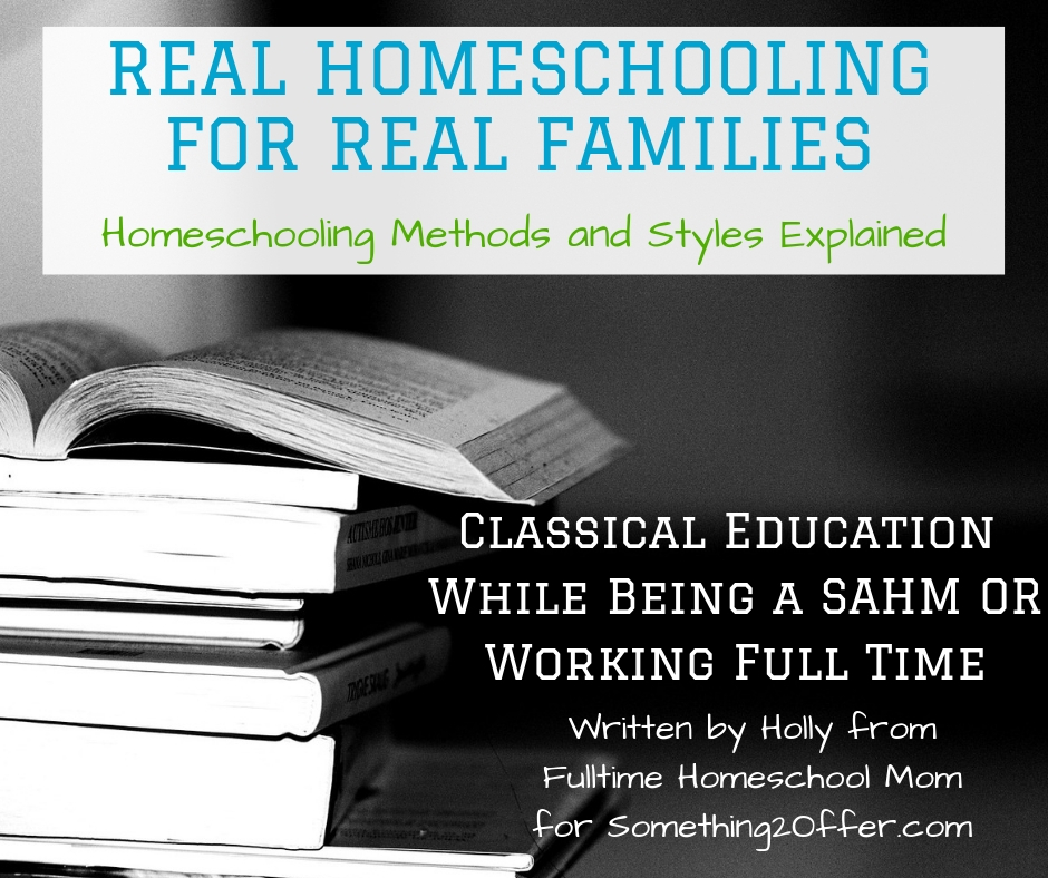 Real Homeschool Classical SAHM Working