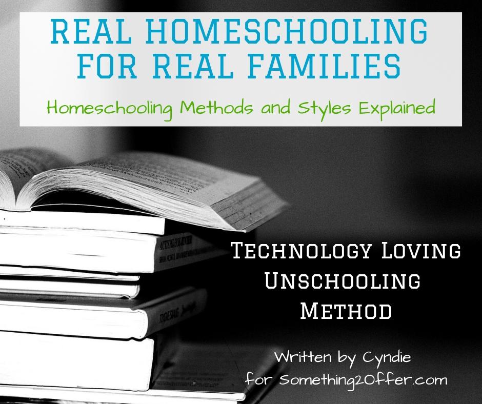 Real Homeschool Technology Loving Unschooling