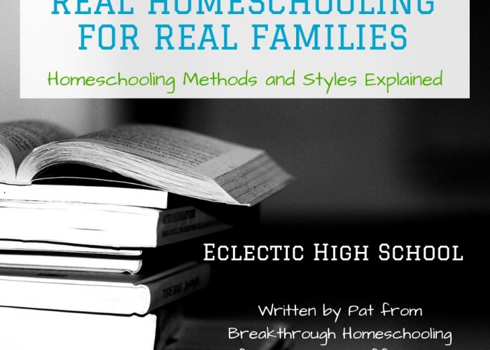 Eclectic High School Homeschool: Preparing Your Teen for Life {Real Homeschooling for Real Families}