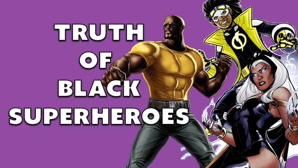 The Truth of Black Superheroes around Black Panther.