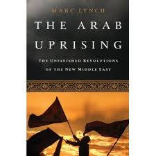 Global Traveler J.R. Atkins to visit with Marc Lynch, Author of The Arab Uprisings
