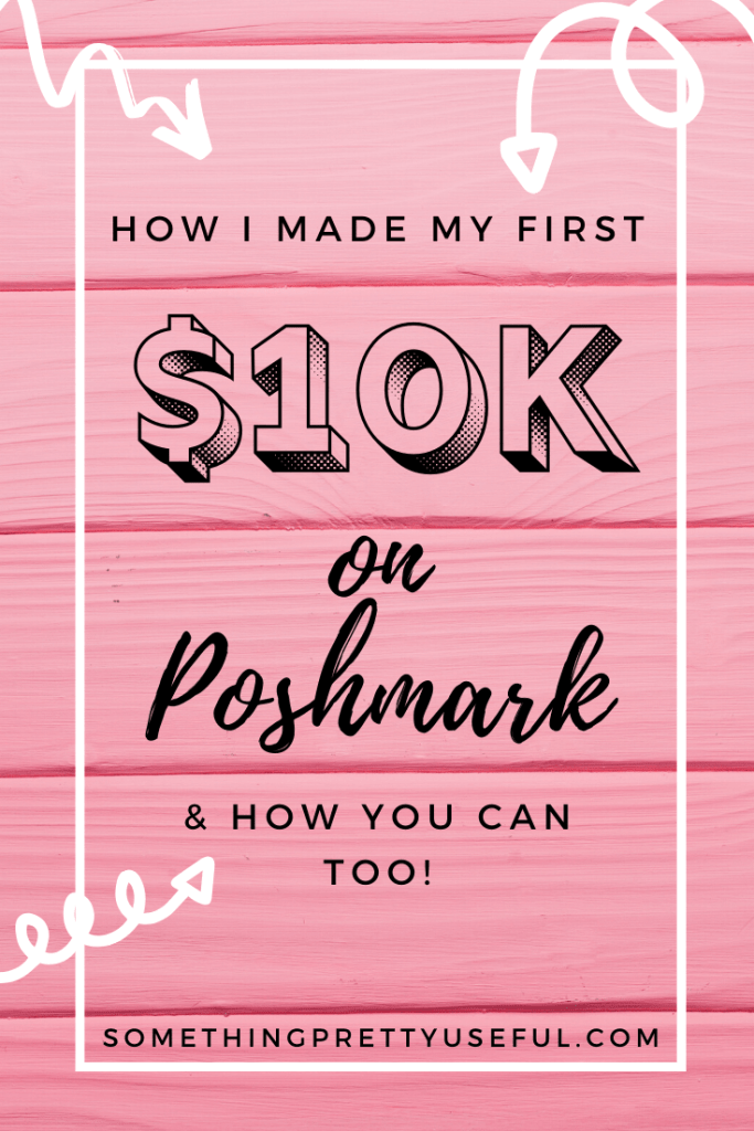 HOW I MADE MY FIRST 10K ON POSHMARK