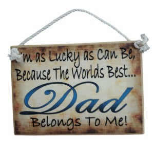 Country Printed Quality Wooden Sign WORLDS BEST DAD BELONGS TO ME Funny Plaque