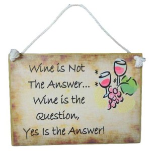 Country Printed Quality Wooden Sign Wine Is Not The Answer Funny Plaque New