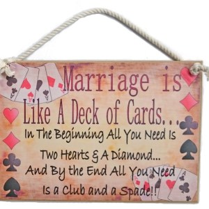 Country Printed Quality Wooden Sign MARRIAGE IS LIKE A DECK OF CARDS Plaque New