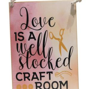 Country Printed Quality Wooden Sign LOVE IS WELL STOCKED CRAFT ROOM Plaque New