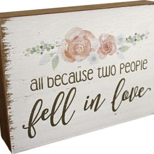 French Country Inspired Wall Art TWO PEOPLE FELL IN LOVE Wooden Sign New
