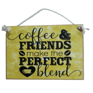 Country Printed Quality Wooden Sign COFFEE AND FRIENDS BLEND Plaque New