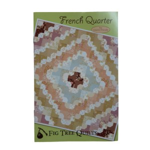 Quilting and Sewing Pattern Fig Tree & Co French Quarter NEW