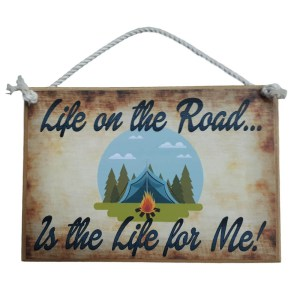 Country Printed Quality Wooden Sign LIFE ON THE ROAD CAMPING Plaque New