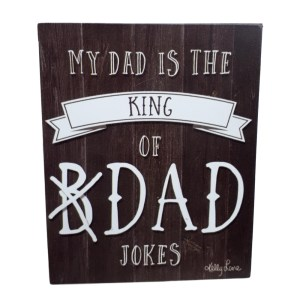 French Country Art Wooden DAD KING OF JOKES Fathers Day Signs New