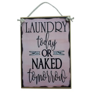 Country Printed Quality Wooden Sign LAUNDRY OR NAKED Plaque New
