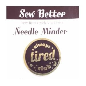 Sew Better Cross Stitch Needle Minder Keeper ALWAYS TIRED CLUB