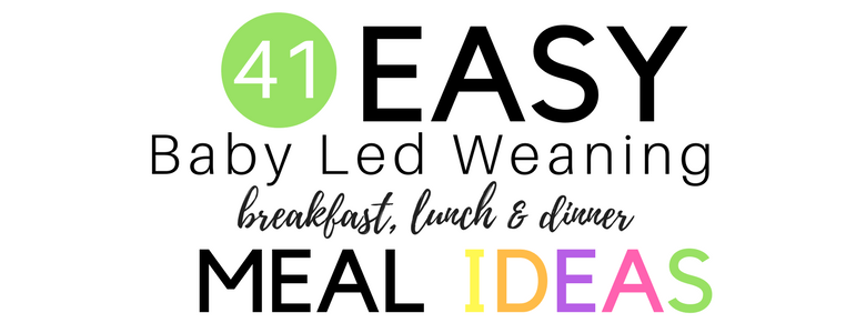 41 easy meals to help you get started with baby led weaning #blw #firstfoods #6months