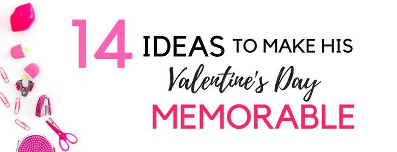 14 Ideas to make his Valentine's Day memorable www.somethingsplendiferous.com