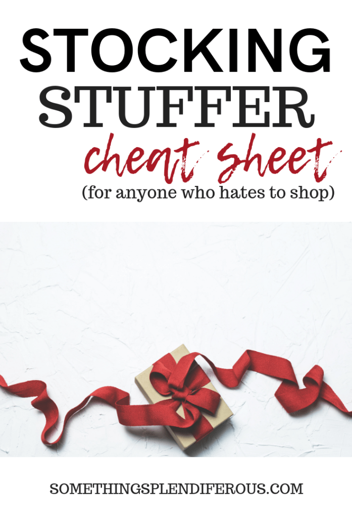 Stocking Stuffer Cheat Sheet somethingsplendiferous.com #cheatsheet #stockings #hateshopping #smallgifts #christmas #xmas #secretsants