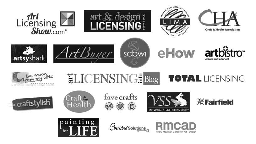Art Licensing Show, Art & Design Licensing Source Book, International Licensing Merchandiser's Association, Craft and Hobby Association, Artsy Shark, Art Buyer Art Licensing Magazine, SCBWI, RMCAD, eHow, Art Licensing Info, Total Art Licensing, Craft Stylish, Craft for Health, Visual Storytellers Studio, Cherished Solutions, Art Bistro, Fave Crafts, Painting for Life, LIMA, Cherish Flieder, Something to Cherish