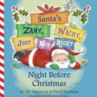Santa's (Zany, Wacky, Just Not Right!) Night Before Christmas