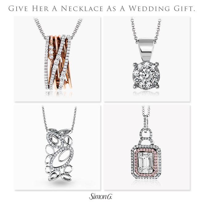 Give her the gift of fine jewelry for your wedding present, like these necklaces from Simon G.