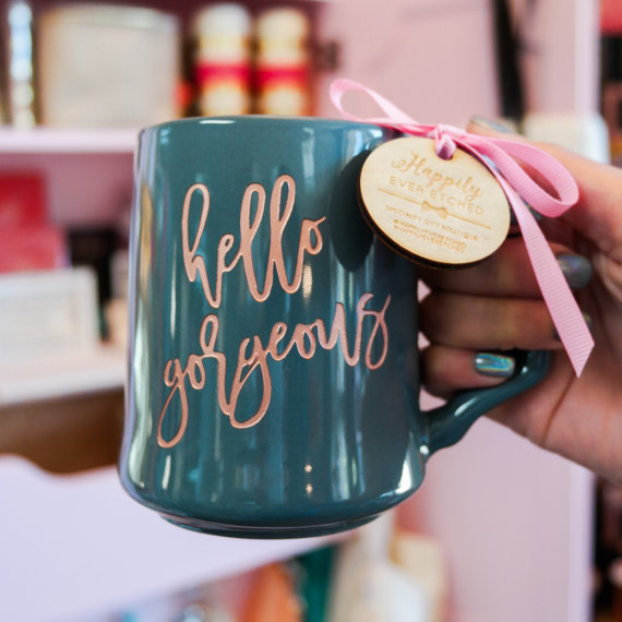 Love this Hello Gorgeous coffee mug from Happily Ever Etched!