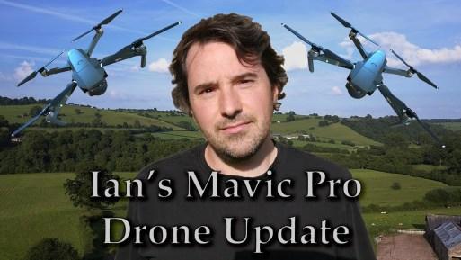 Ian's DJI Mavic Pro Drone Update