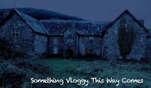 Something Vloggy This Way Comes- A Spooky Poem